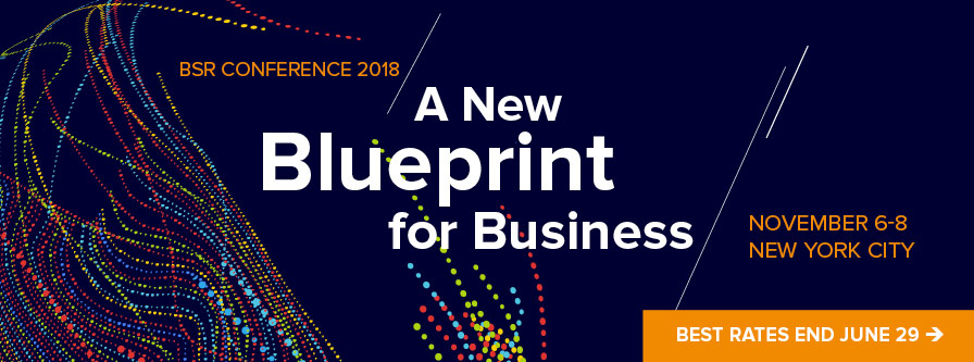 BSR Confernce 2018: A New Blueprint for Business, November 6-8, 2018, New York City; learn more
